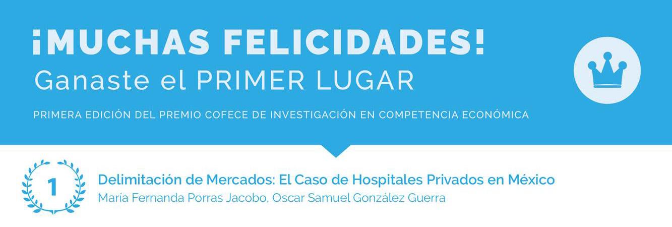 Primer Lugar en el Concurso de Investigación en Competencia Económica organizado por la COFECE.