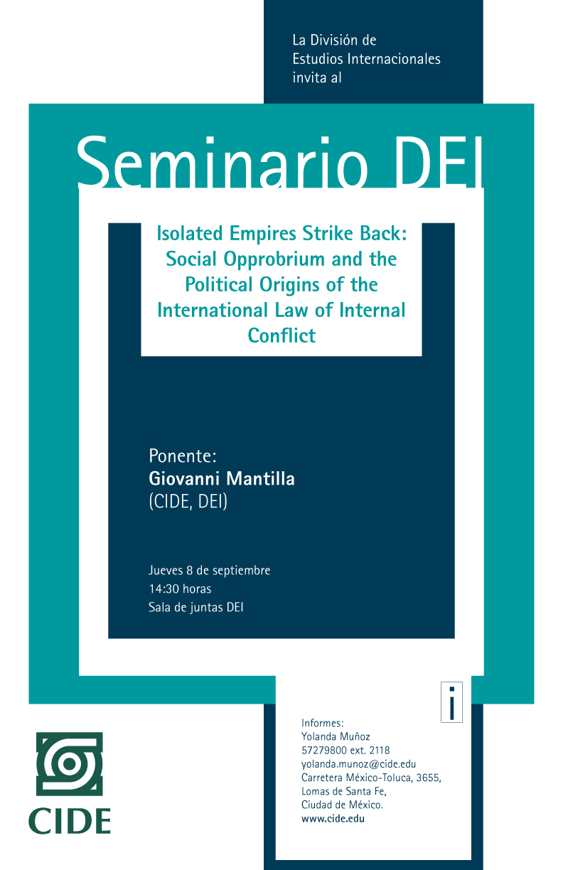 Seminario «Insolated Empires Strike Back: Social Opprobrium and the Political Origins of the International Law of Internal Conflict»