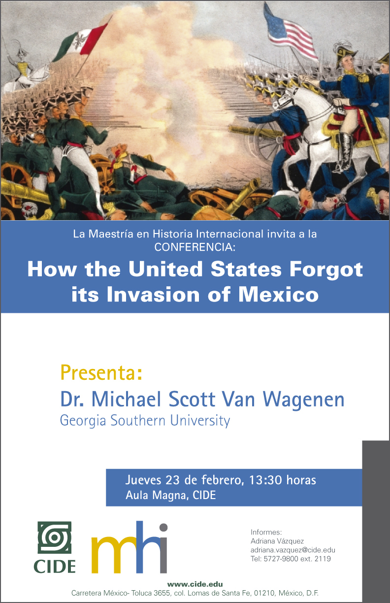 """Conferencia """"How the Unided States Forgot its Invasion of Mexico"""""""