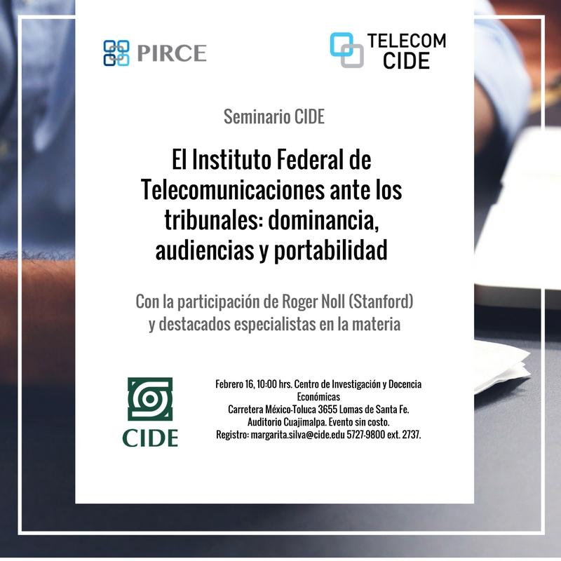 Seminario «El Instituto Federal de Telecomunicaciones ante los tribunales: dominancia, audiencias y portabilidad»