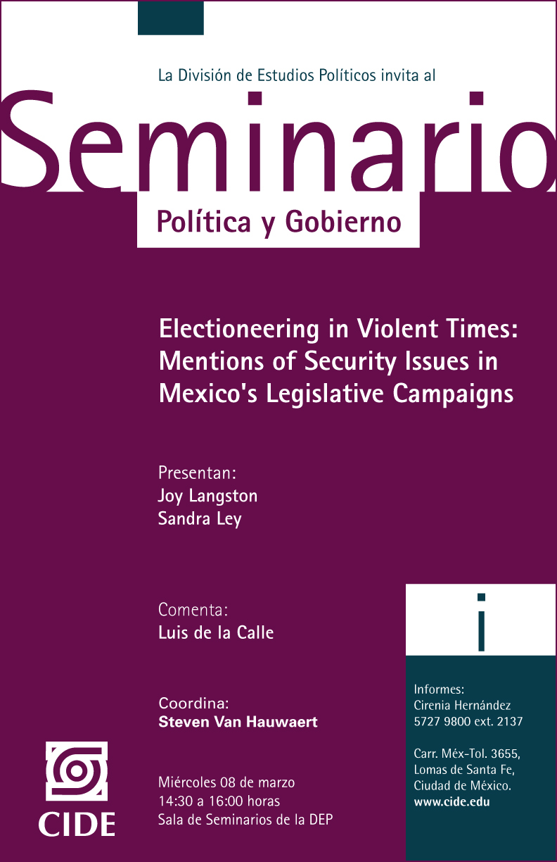 Seminario «Electioneering in Violent Times: Mentions of Security Issues in Mexico´s Legislative Campaigns»