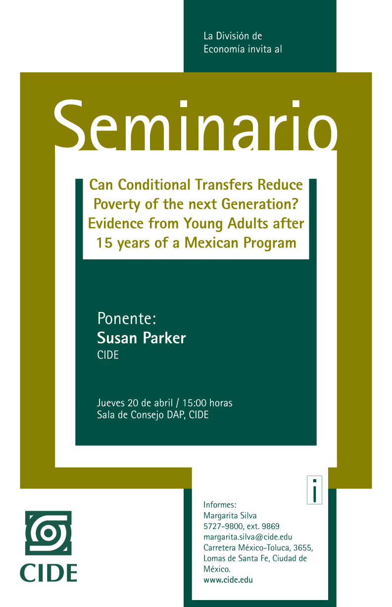"Seminario ""Can Conditional Transfers Reduce Poverty of the next  Generation? Evidence from Young Adults after 15 years of a Mexican Program"""