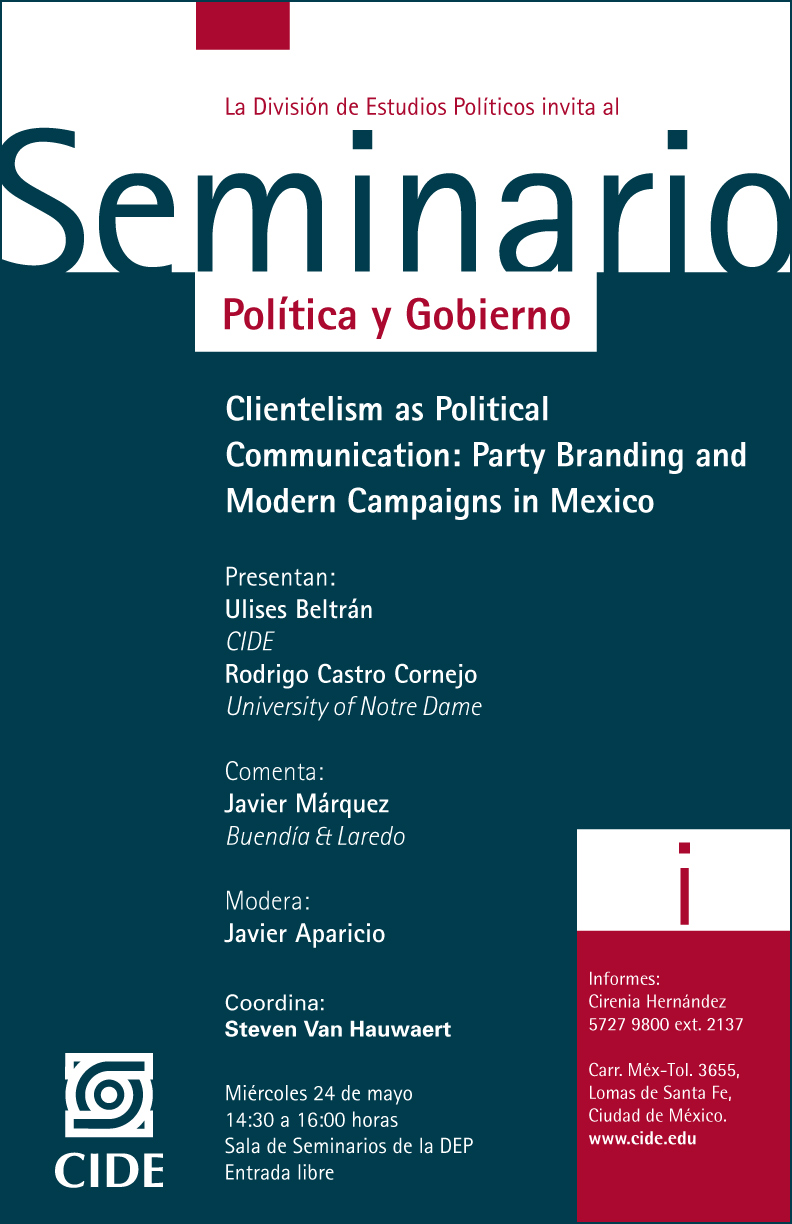 "Seminario ""Clientelism as Political Communication: Party Branding and Modern Campaigns in Mexico"""