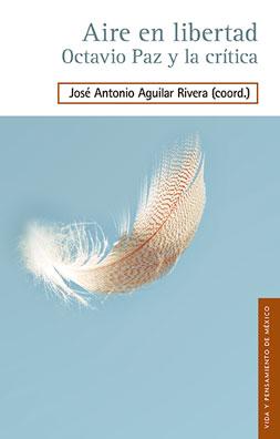 """Novedad editorial """"Aire en libertad. Octavio Paz y la crítica"""""""