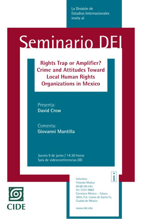 "Seminario ""Rights Trap or Amplifier? Crime and Attitudes Toward Local Human Rights Organizations in Mexico"""