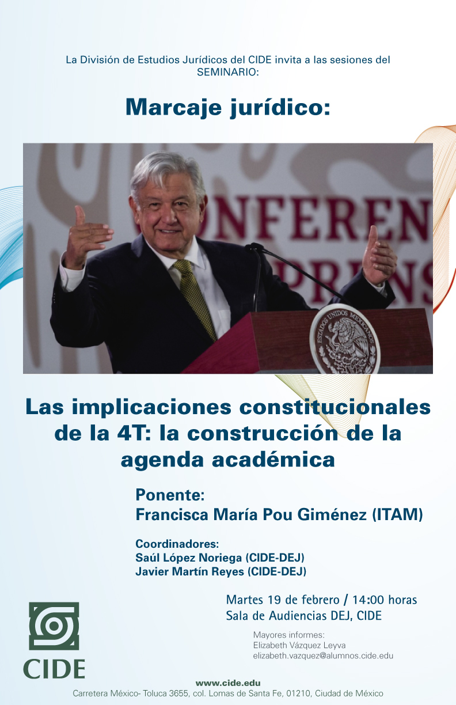 Seminario Marcaje jurídico Las implicaciones constitucionales de la 4T: la construcción de la agenda académica