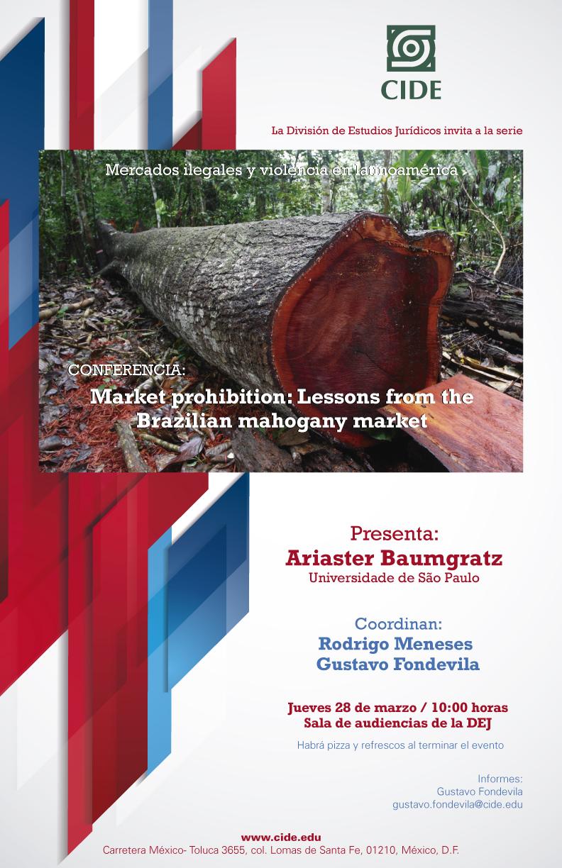 Conferencia Market prohibition: Lessons from the Brazilian mahogany market