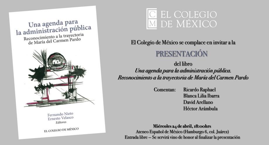 Presentación de libro Una agenda para la administración pública. Reconocimiento a la trayectoria de María del Carmen Pardo