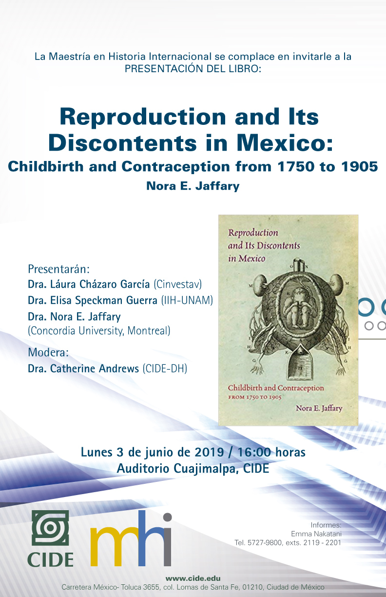 Presentación del libro Reproduction and Its  Discontents in Mexico:  Childbirth and Contraception from 1750 to 1905 Nora E. Jaffary