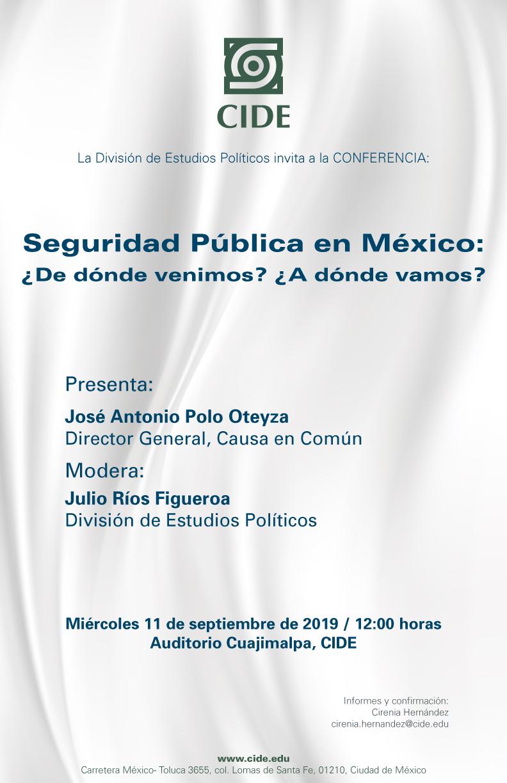Conferencia Seguridad Pública en México: ¿De dónde venimos? ¿A dónde vamos?