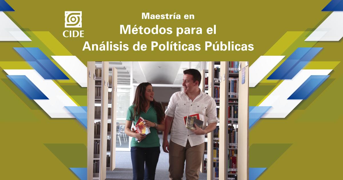 Maestría en Métodos para el Análisis en Políticas Públicas ingresa al programa de Posgrados de Calidad de CONACYT