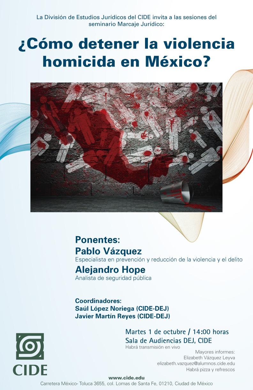 Seminario Marcaje Jurídico ¿Cómo detener la violencia homicida en México?