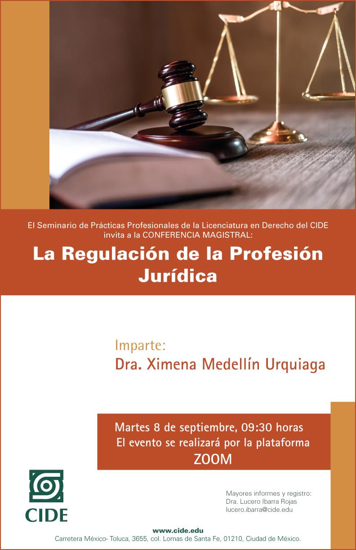 CONFERENCIA MAGISTRAL: La Regulación de la Profesión Jurídica