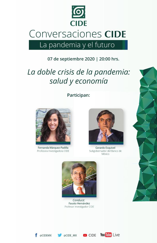 4a Sesión de CONVERSACIONES CIDE: La doble crisis de la pandemia: salud y economía