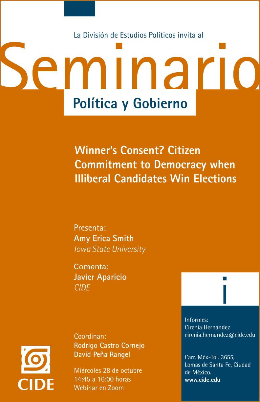 Seminario de Política y Gobierno: Winner's Consent? Citizen  Commitment to Democracy when  Illiberal Candidates Win Elections