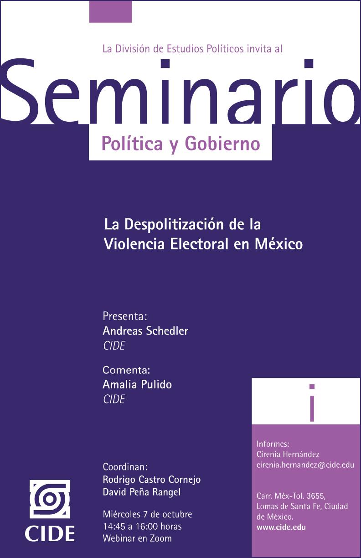 Seminario Política y Gobierno: La Despolitización de la  Violencia Electoral en México