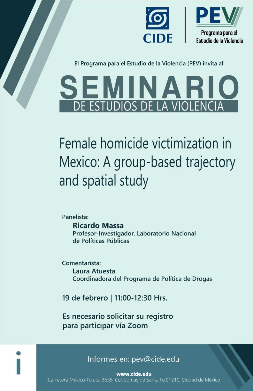 Seminario de Estudios de la Violencia: Female homicide victimization in Mexico: A group-based trajectory and spatial study