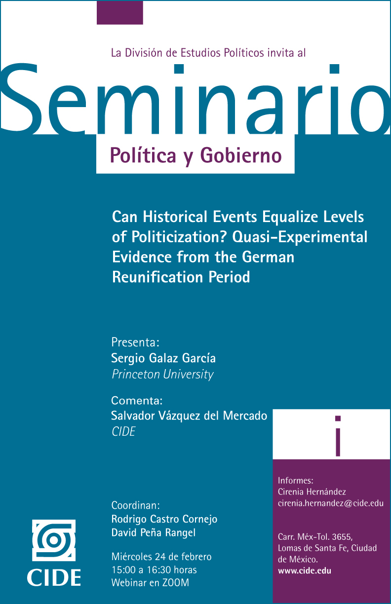 Seminario Política y Gobierno: Can Historical Events Equalize Levels  of Politicization? Quasi-Experimental  Evidence from the German  Reunification Period