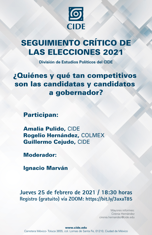 SEGUIMIENTO CRÍTICO DE LAS ELECCIONES 2021: ¿Quiénes y qué tan competitivos  son las candidatas y candidatos  a gobernador?