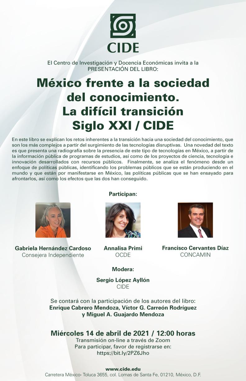 PRESENTACIÓN DEL LIBRO: México frente a la sociedad del conocimiento. La difícil transición Siglo XXI / CIDE