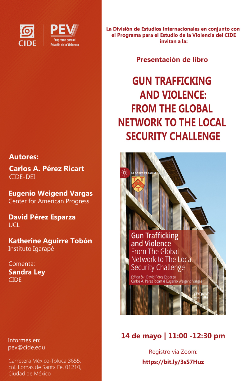 Presentación de libro: Gun Trafficking  and Violence: From the Global  Network to The Local  Security Challenge