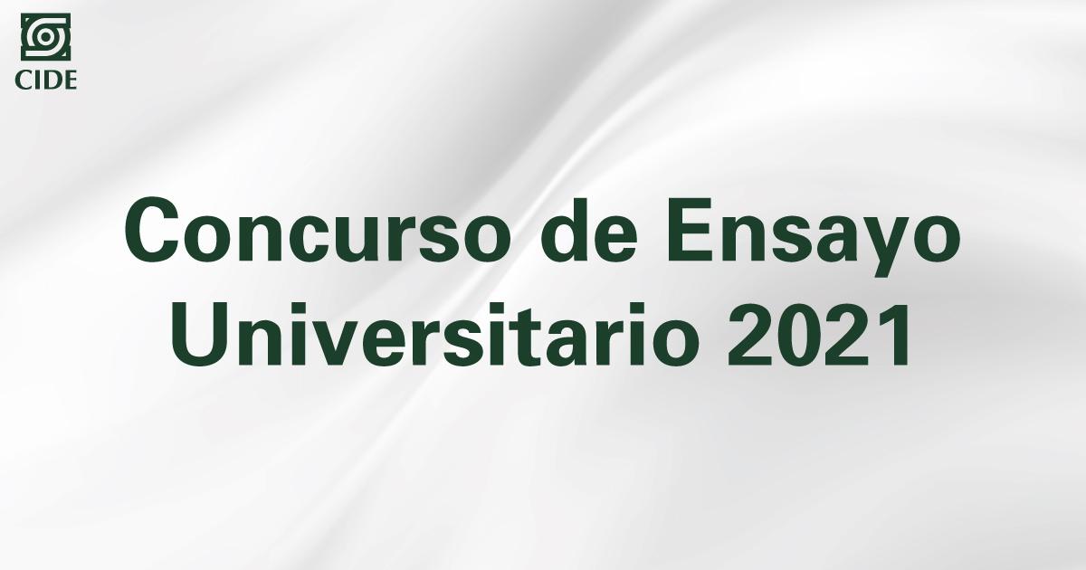 El CIDE convoca a su comunidad estudiantil a participar en el Concurso de Ensayo Universitario 2021