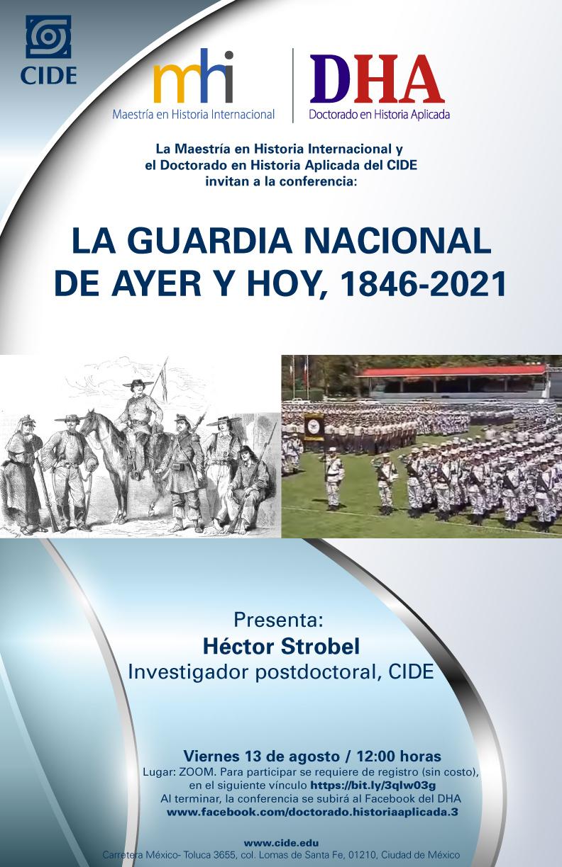 Conferencia: LA GUARDIA NACIONAL DE AYER Y HOY, 1846-2021