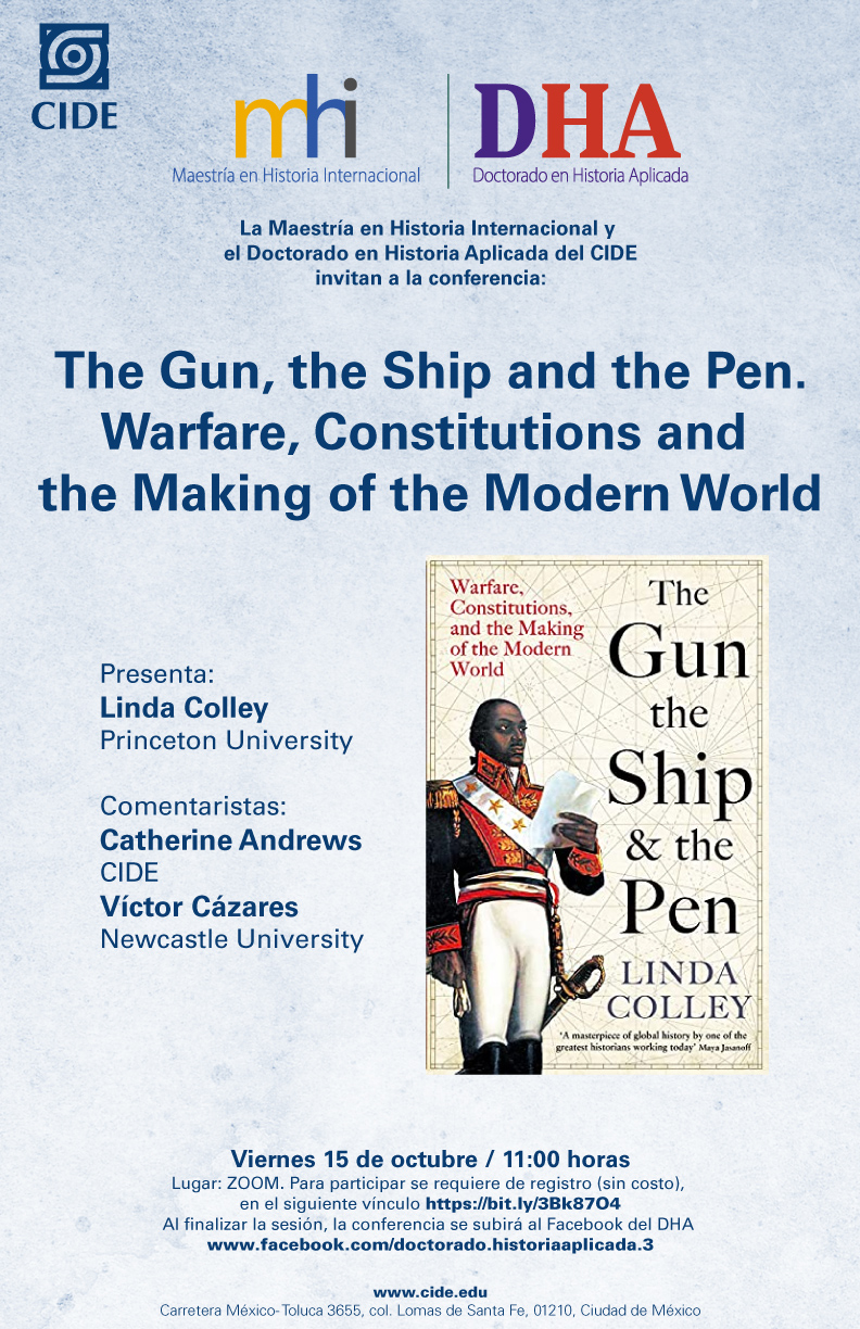 Conferencia: The Gun, the Ship and the Pen. Warfare, Constitutions and  the Making of the Modern World