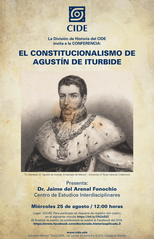 Conferencia: EL CONSTITUCIONALISMO DE  AGUSTÍN DE ITURBIDE